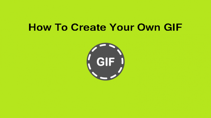How To Create Your Own GIF