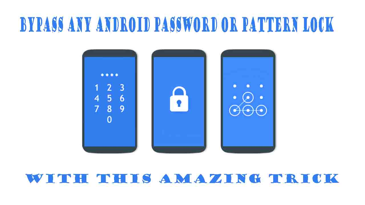 Bypass Any Android Password Or Pattern Lock With This Amazing Trick