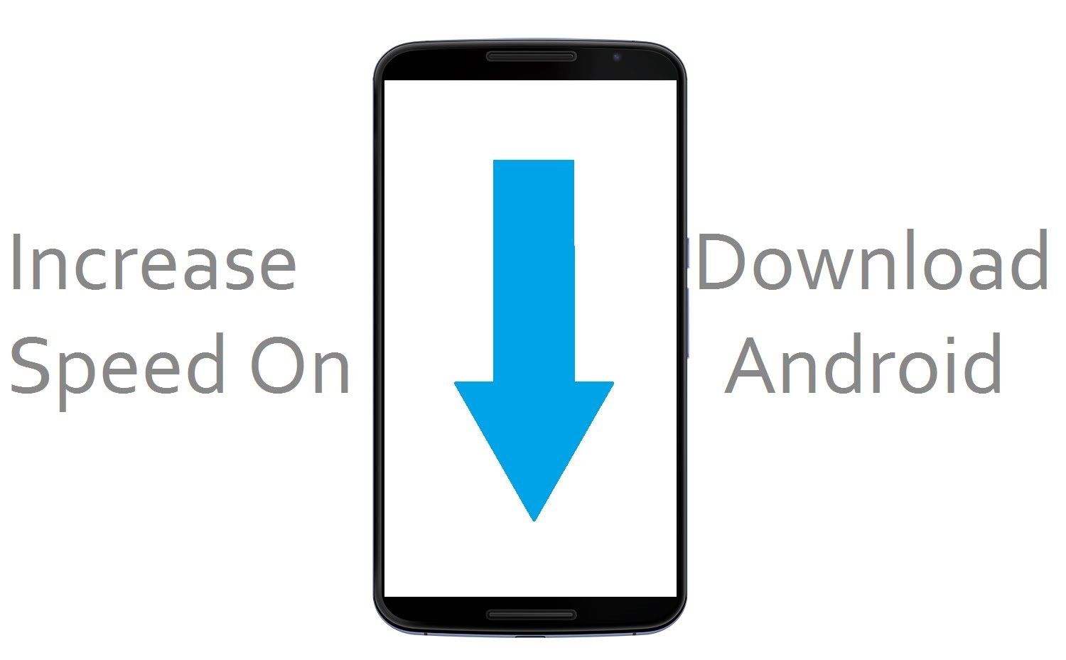 How To Increase Download Speed On Your Android