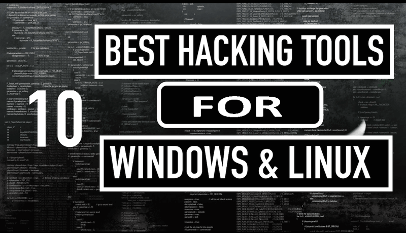 Top 10 Hacking Software Every Geek Windows Users Must Use