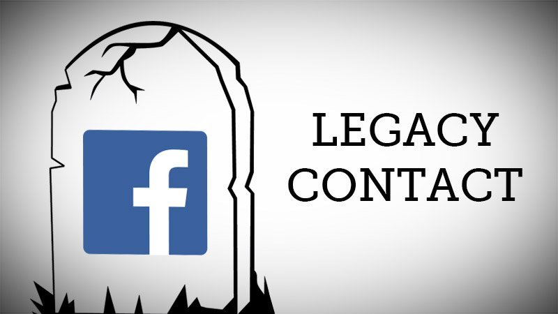What Is Facebook's Legacy Account And How To Add It