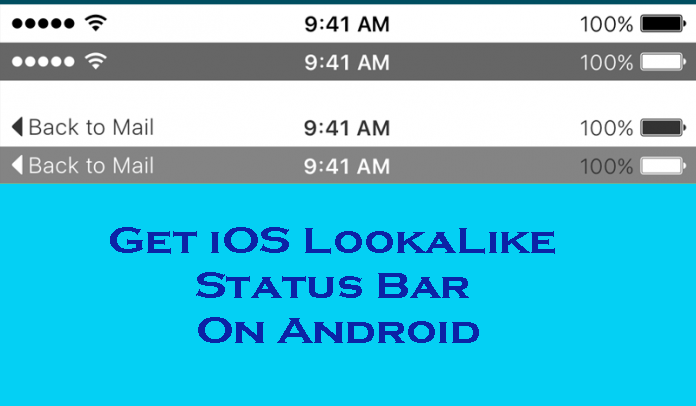 Now You Can Get iOS LookaLike Status Bar On Android Device