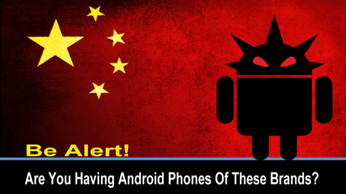 Be Alert! Android Phones Of These Brand Are Being Tracked By China
