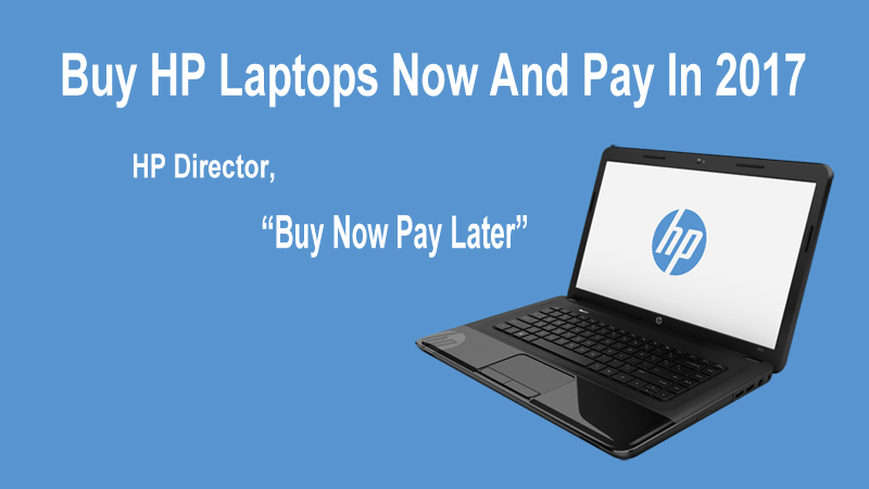 Buy HP Laptops In 2016 And Make Payment In 2017