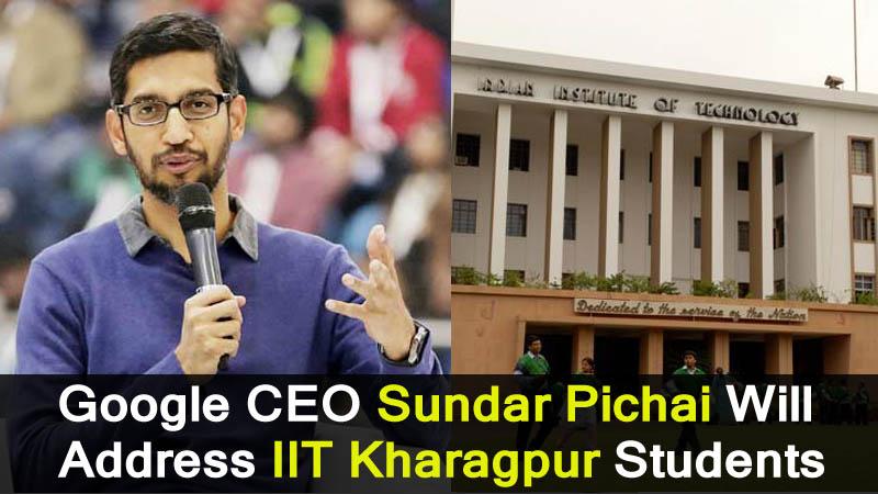 Google CEO Sundar Pichai Will Address IIT Kharagpur Students