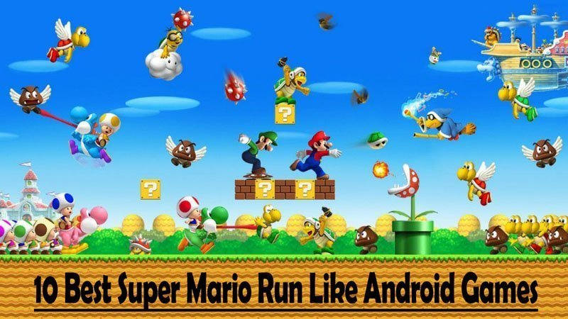 Top 10 Best Super Mario Run Like Games You Can Play On Your Android Phone