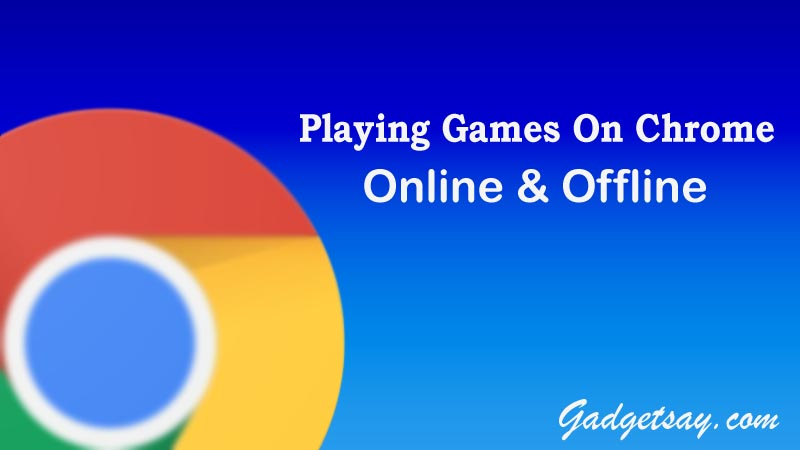 Top 10 Best Google Chrome Game Extensions - Playing Fun Games Online And Offline