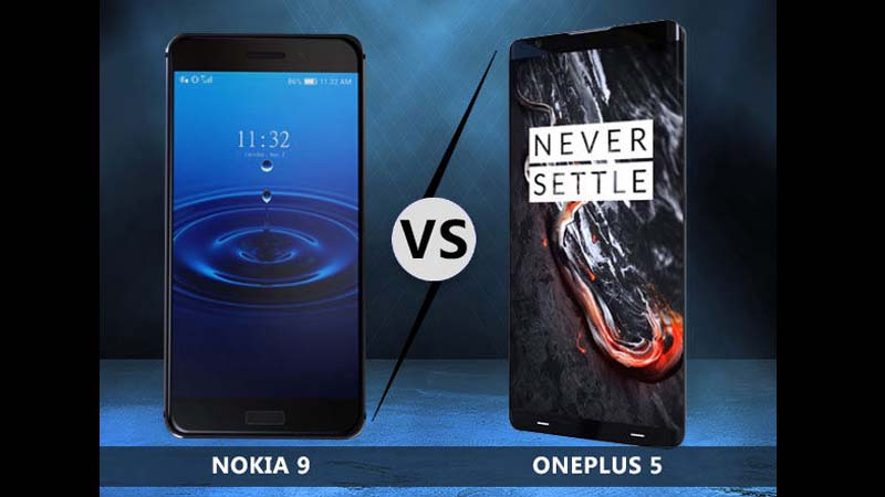 OnePlus 5 Vs Nokia 9: Comparison Between The Two Great Competitor