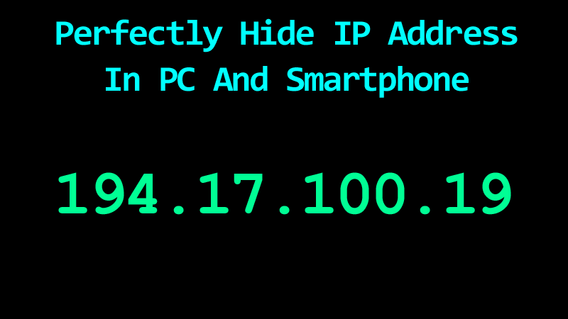 How To Hide IP Address In PC, Smartphones, And iPhone's