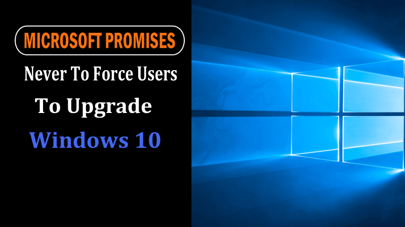 Microsoft Promises Never To Upgrade OS Without Users Permission