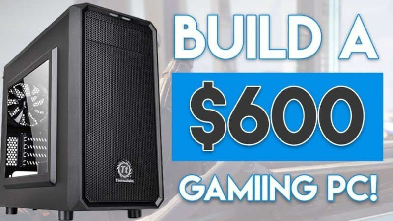 Now You Can Build A Best Gaming PC By Spending Only $600