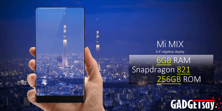Xiaomi Mi MIX With 6GB RAM GPU of Adreno 530 The HIGH-END