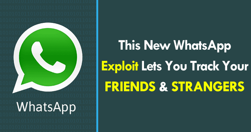 New WhatsApp Vulnerability Allows To Track Your Friends And Strangers
