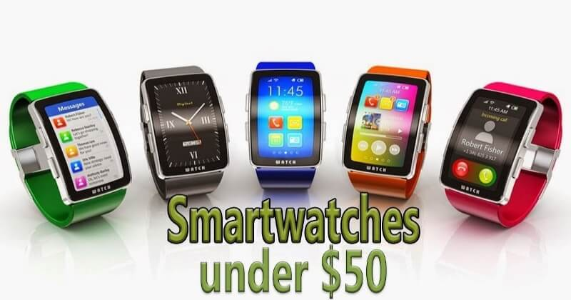 List Of Top 10 Best Smartwatch Under $50 To Buy Now