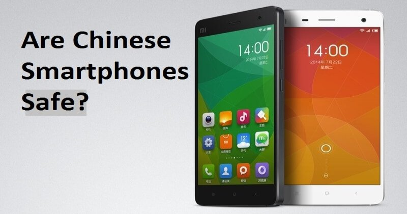 Are Cheap Chinese Phones Providing Better Security And Privacy