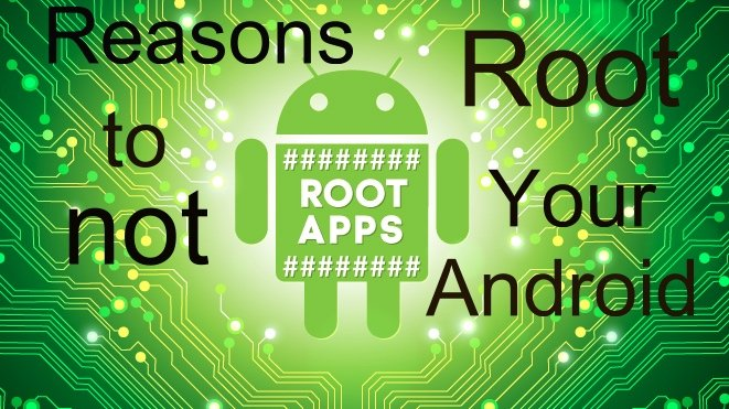 Reasons Why Rooting Creates Problem For Your Android Phone