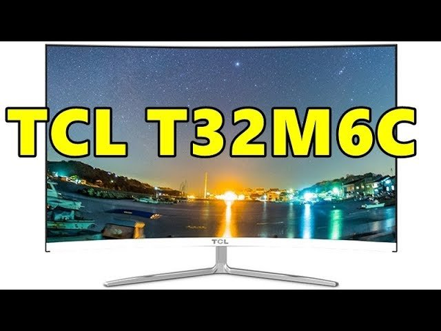 The Beautiful Curved Computer TCL T32M6C With 31.5 inch