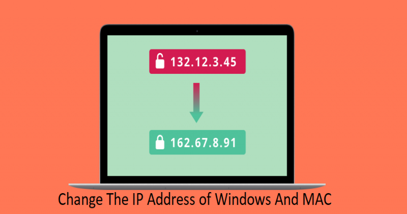 How You Can Change The IP Address of Windows And MAC