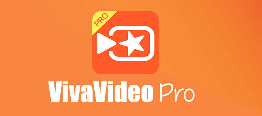 Download VivaVideo Pro APK 5.8.4 Latest Version For Free