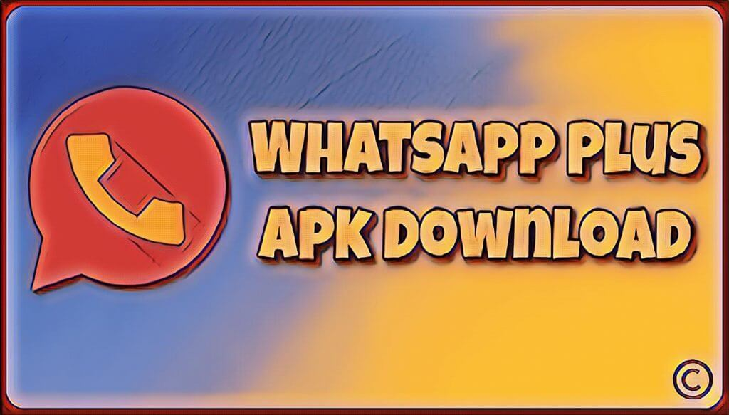 How To Download 2018 WhatsApp Plus Apk 6.25 Latest Version For Free