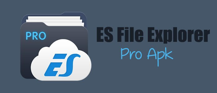 Download ES File Explorer Pro Latest APK 1.1.2 Version Free For Android