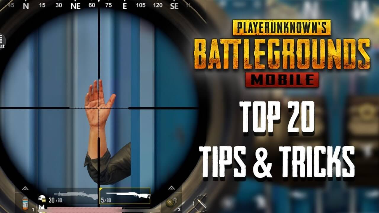 Top 20 Tips And Tricks In PUBG Mobile