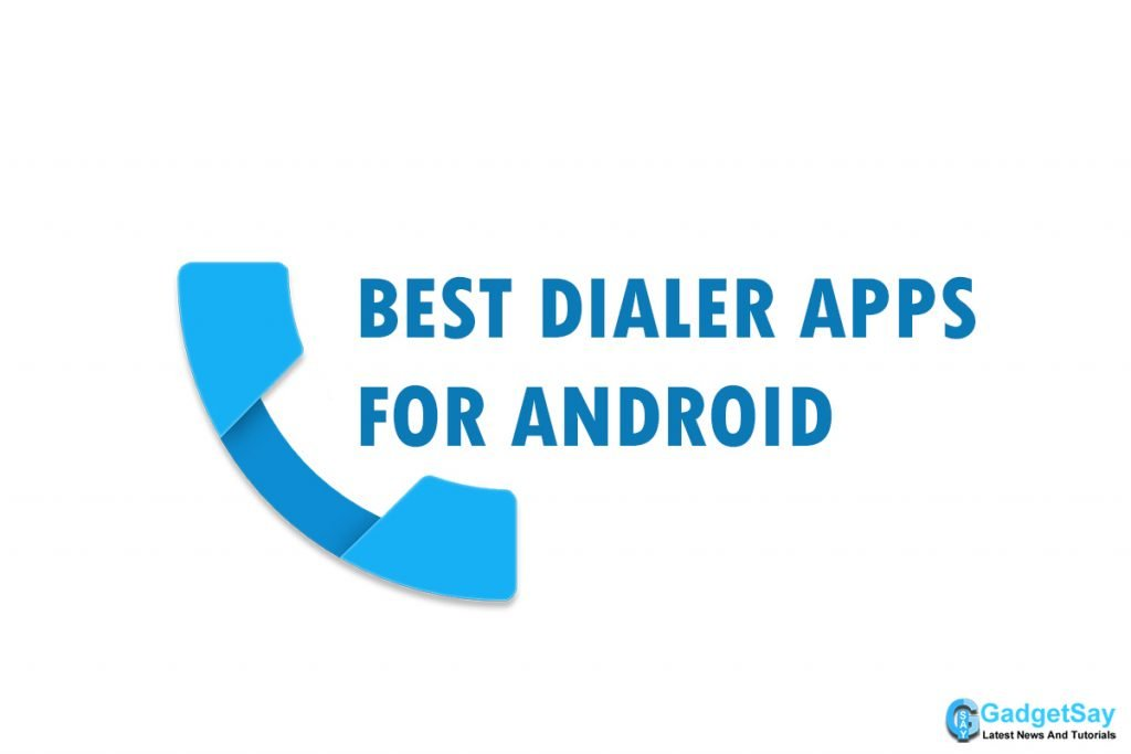 beset dialer apps for android