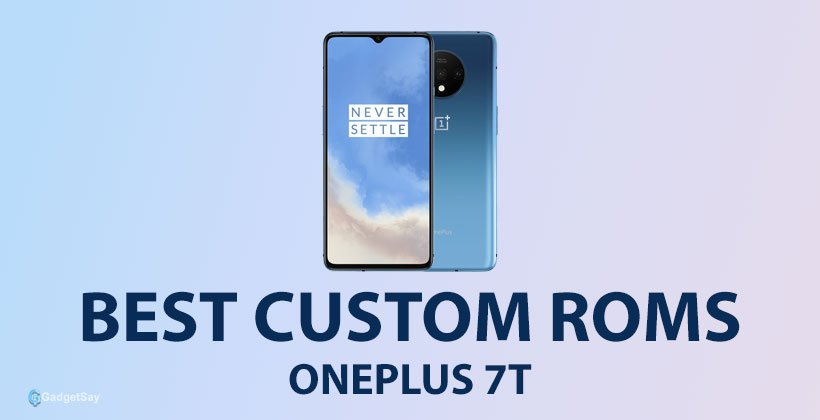Best custom ROms for Oneplus 7t