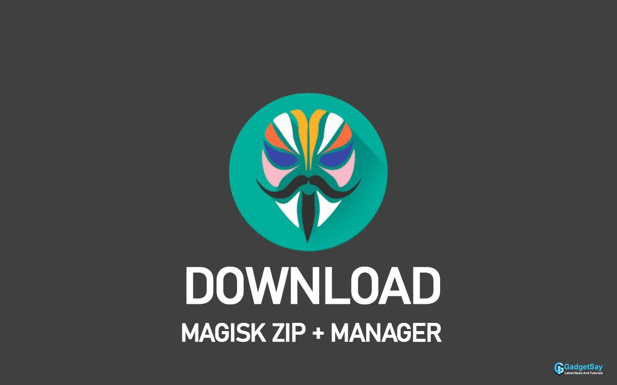 download magisk zip and manager