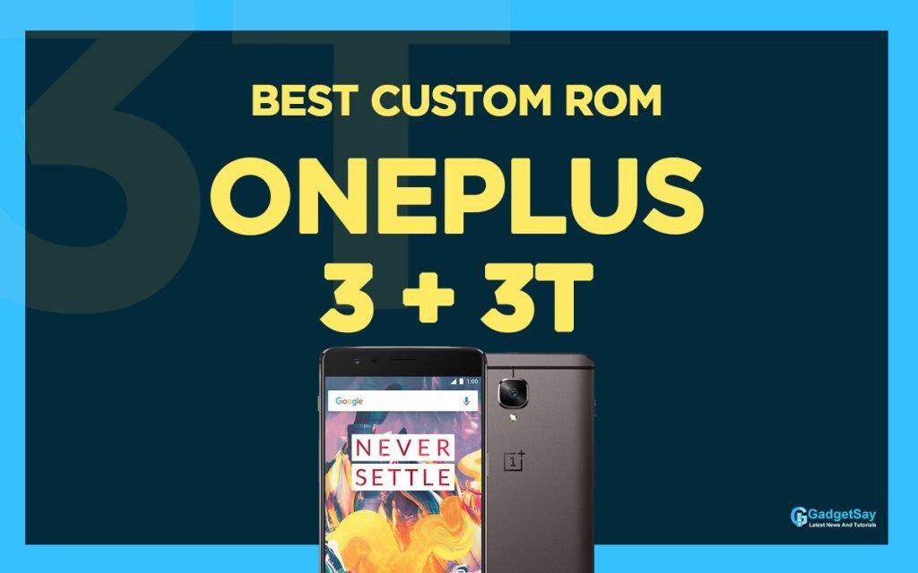 oneplus 3 and 3t custom rom