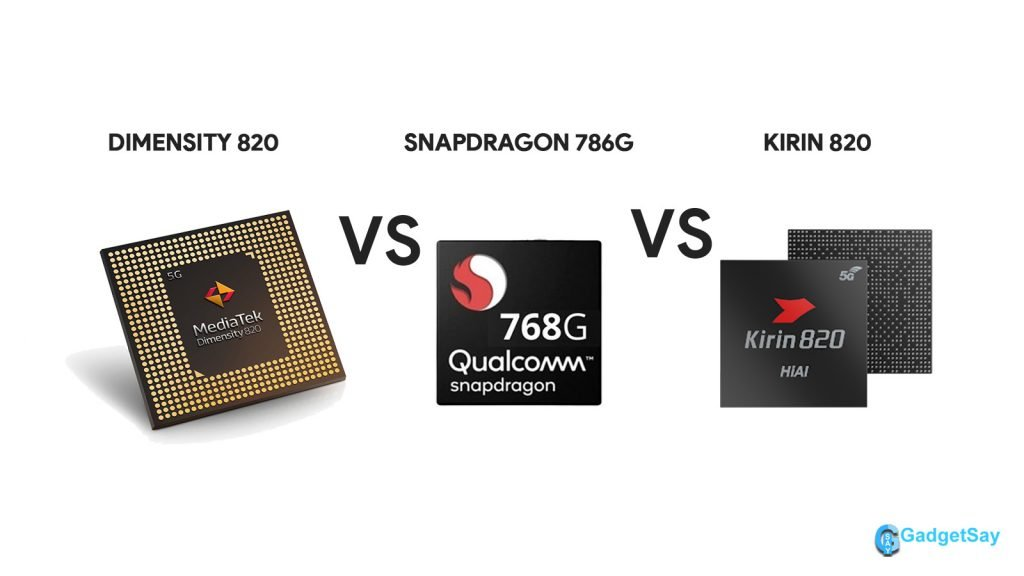 Dimensity 820 VS Kirin 820 Vs Snapdragon 768G