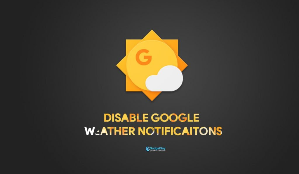 disable google weather notifications