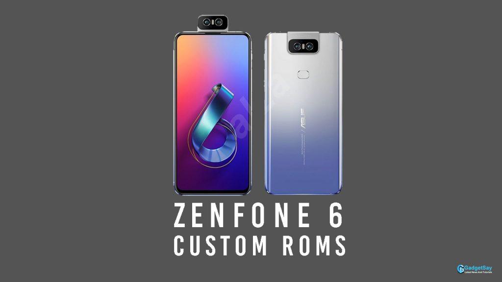 zenfone 6 custom roms